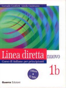 linea diretta: nuovo corso di italiano per principianti: 1b (incl uye cd)-corrado conforti-linda cusimano-9788877157362
