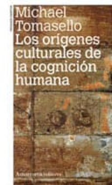 origenes culturales de la cognicion humana-michael tomasello-9789505181162