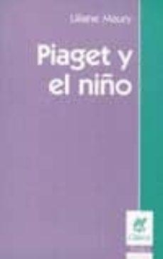 piaget y el niño-liliane maury-9789506024062