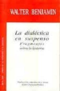 Eldeportedealbacete.es La Dialectica En Suspenso: Fragmentos Sobre La Historia Image