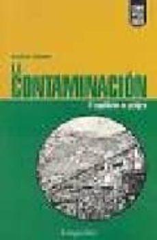 LA CONTAMINACION: EL EQUILIBRIO EN PELIGRO - CAROLINA R. BELTRAMI |