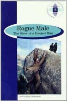Reproductores de mp3 de audiolibros descargables gratis ROGUE MALE: THE STORY OF A HUNTED MAN (B) (2º BACHILLERATO) en español de GEOFFREY HOUSEHOLD, RETOLD BY ALLAN KENNEDY RTF 9789963467662