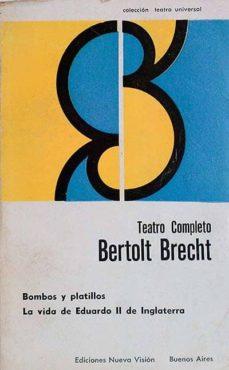 TEATRO COMPLETO XII: BOMBOS Y PLATILLOS. LA VIDA DE EDUARDO II DE INGLATERRA - BERTOLT BRECHT | Triangledh.org