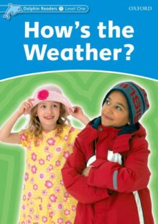 Descarga gratuita de ebooks textiles. HOW S THE WEATHER? (DOLPHIN READERS 1) iBook de