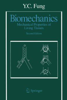 Descargar libros electrónicos gratis italiano BIOMECHANICS: MECHANICAL PROPERTIES OF LIVING TISSUES: MECHANICAL PROPERTIES OF LIVING TISSUES (2ND ED.)
