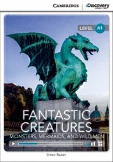 fantastic creatures: monsters, mermaids, and wild men beginning book with online access-9781107696372