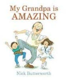 my grandpa is amazing-nick butterworth-9781406380972