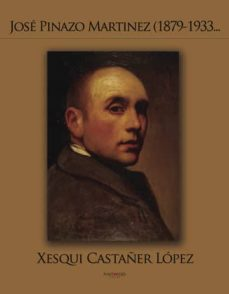 josé pinazo martínez (1879-1933) (ebook)-francisca castañer lópez-9781629348872