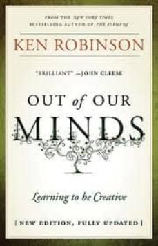 out of our minds: learning to be creative-ken robinson-9781907312472