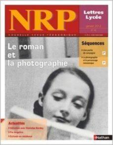 nrp lycée - le roman et la photographie - janvier 2012 (format pdf) (ebook)-9782091113272