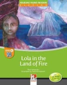 Descargar libros en linea para ipad LOLA IN THE LAND OF FIRE
