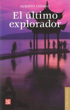 EL ULTIMO EXPLORADOR   ALBERTO CHIMAL   Comprar libro