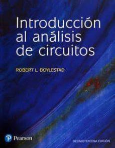 Descarga gratuita de libros electrónicos en formato txt. INTRODUCCIÓN AL ANÁLISIS DE CIRCUITOS 13ª EDICION 9786073241472 de ROBERT L. BOYLESTAD (Spanish Edition)