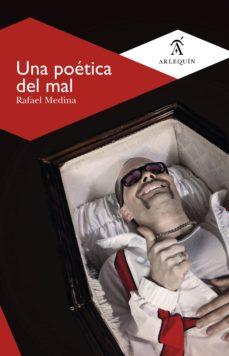 una poética del mal (ebook)-rafael medina-9786079046972
