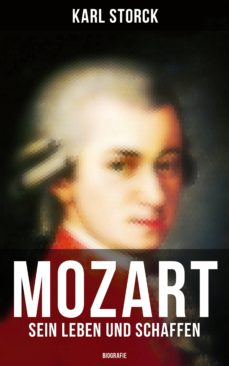 mozart: sein leben und schaffen (biografie) (ebook)-karl storck-9788027217472