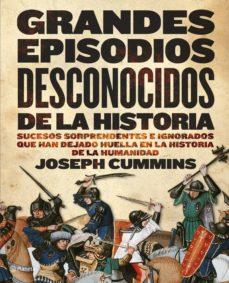 grandes episodios desconocidos de la historia-joseph cummins-9788408090472