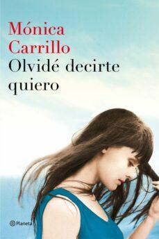 olvidé decirte quiero-monica carrillo-9788408152972