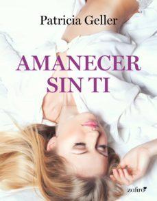 amanecer sin ti (ebook)-patricia geller-9788408208372