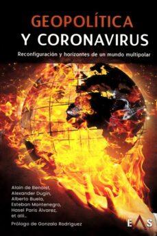 AA.VV. (2020). GEOPOLÍTICA Y CORONAVIRUS. RECONFIGURACIÓN Y HORIZONTES DE UN MUNDO MULTIPOLAR