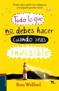 Descarga de la portada del libro electrónico de Epub TODO LO QUE NO DEBES HACER CUANDO SEAS INVISIBLE de ROSS WELFORD