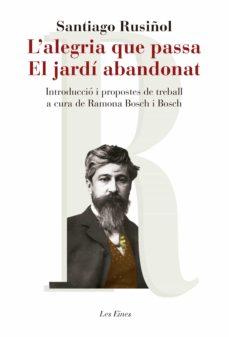 Ebooks para ipad L ALEGRIA QUE PASSA; EL JARDI ABANDONAT de SANTIAGO RUSIÑOL I PRATS