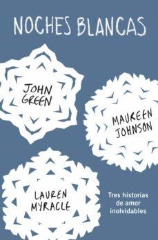 Amazon stealth descargar ebook gratis NOCHES BLANCAS: TRES HISTORIAS DE AMOR INOLVIDABLES (Literatura española) 9788415594772 CHM iBook ePub de JOHN GREEN, ERIN LANGE