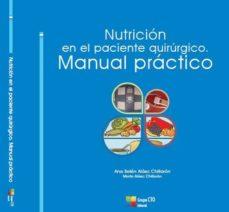 Epub descargas de libros electrónicos gratis NUTRICIÓN EN EL PACIENTE QUIRÚRGICO: MANUAL PRÁCTICO de  in Spanish RTF