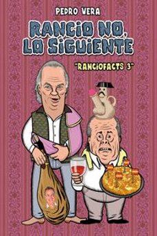 Descargar y leer RANCIO NO, LO SIGUIENTE (RANCIOFACTS 3) gratis pdf online 1