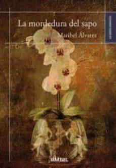 Código de dominio público libro descarga gratuita LA MORDEDURA DEL SAPO 9788416341672 in Spanish de MARIBEL ALVAREZ DJVU