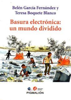 basura electronica: un mundo dividido-belen garcia-9788416447572