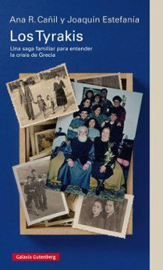 los tyrakis: una saga familiar para entender la crisis de grecia-joaquin estefania-ana r. cañil-9788416495672
