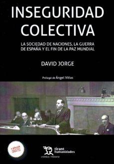 inseguridad colectiva: la sociedad de naciones, la guerra de españa y el fin de la paz mundial-9788416556472