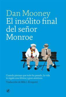 Descargar ebook pdfs online EL INSOLITO FINAL DEL SEÑOR MONROE  en español 9788416673872 de DAN MOONEY