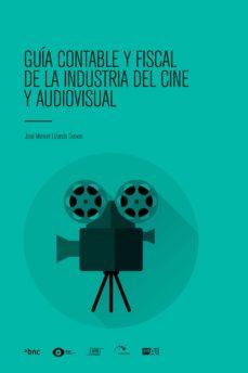 guia contable y fiscal de la industria del cine y audiovisual (ebook)-jose manuel lizanda cuevas-9788416904372