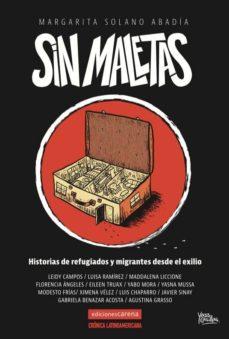 sin maletas: historias de refugiados y migrantes desde el exilio-margarita solano abadia-9788417258672