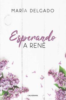 (I.B.D.) ESPERANDO A RENE - MARÍA DELGADO | Triangledh.org