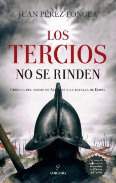 Descargador de libros pdf LOS TERCIOS NO SE RINDEN (Spanish Edition) 9788417558772 de JUAN PEREZ-FONCEA