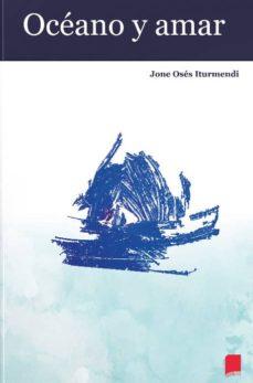 Top descargar audio libro OCEANO Y AMAR FB2 de JONE OSES ITURMENDI