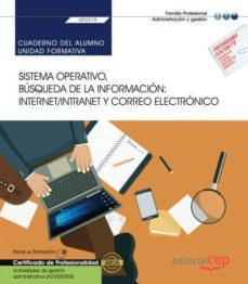 Descargar Ebook for ipad 2 gratis UF0319.CUADERNO DEL ALUMNO. SISTEMA OPERATIVO, BÚSQUEDA DE LA INFORMACIÓN: INTERNET/INTRANET Y CORREO ELECTRÓNICO. ACTIVIDADES DE GESTIÓN ADMINISTRATIVA . CERTIFICADOS DE PROFESIONALIDAD 9788418113772 de  (Spanish Edition)