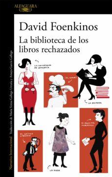 la biblioteca de los libros rechazados-david foenkinos-9788420426372