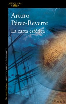 Libro para descargar LA CARTA ESFERICA de ARTURO PEREZ-REVERTE 9788420472072 (Spanish Edition)