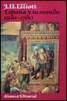 españa y su mundo, 1500-1700 (2ª ed.)-john elliot-9788420696072