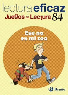 ese no es mi zoo (juegos de lectura eficaz)-9788421657072