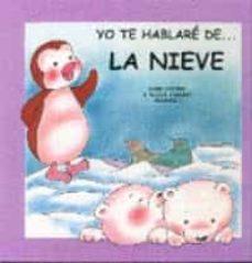 Enmarchaporlobasico.es Yo Te Hablare De... La Nieve Image