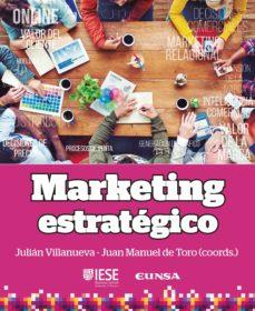 marketing estrategico-julian villanueva galobar-juan manuel del toro martin-9788431331672