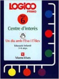 Ironbikepuglia.it Logico Primo Centre D Interes Fitxer 6 (Un Dia Amb L Eva I L Alex Educacio Infantil De 3 A 6 Anys Image