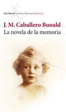 la novela de la memoria-jose manuel caballero bonald-9788432212772