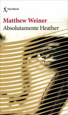 Descarga libros gratis online en español. ABSOLUTAMENTE HEATHER PDB in Spanish