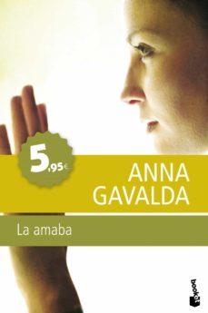 la amaba-anna gavalda-9788432250972