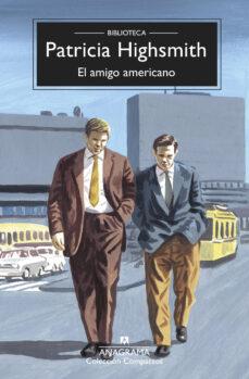 Descarga de libros de Google en línea gratis. EL AMIGO AMERICANO (Spanish Edition) RTF PDF de PATRICIA HIGHSMITH